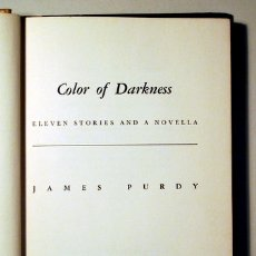 Libros de segunda mano: PURDY, JAMES - COLOR OF DARKNESS - NEW YORK 1957 - BOOK IN ENGLISH. Lote 175576430