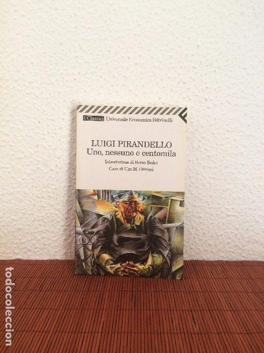 UNO, NESSUNO E CENTOMILA (EN ITALIANO) - LUIGI PIRANDELLO - FELTRINELLI (Libros de Segunda Mano (posteriores a 1936) - Literatura - Narrativa - Otros)