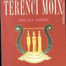 Libros de segunda mano: TERENCI MOIX : TOTS ELS CONTES (COLUMNA, 2003) . Lote 175617778