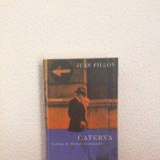 Libros de segunda mano: CATERVA - JUAN FILLOY - SIRUELA. Lote 175654565