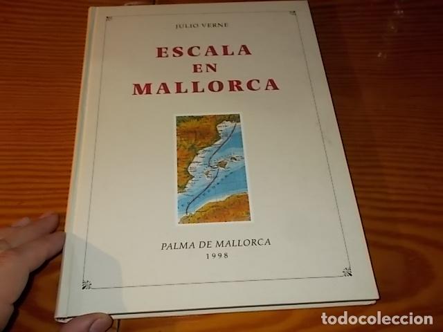 Libros de segunda mano: ESCALA EN MALLORCA. JULIO VERNE . PALMA DE MALLORCA. 1ª EDICIÓN 1998. EDICIÓN LIMITADA Y NUMERADA - Foto 2 - 175674269