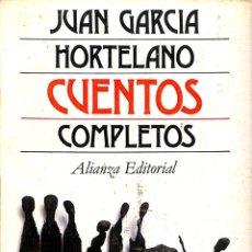Libros de segunda mano: CUENTOS COMPLETOS - JUAN GARCIA HORTELANO - ALIANZA. Lote 175735643