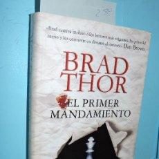 Libros de segunda mano: EL PRIMER MANDAMIENTO. THOR, BRAD. ED. MARTÍNEZ ROCA. MADRID 2010. Lote 175751722