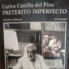 Libros de segunda mano: CARLOS CASTILLA DEL PINO. PRETÉRITO IMPERFECTO. Lote 175766210