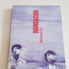 Libros de segunda mano: INUNDACION - FELIPE HERNANDEZ VELEZ - PREMIO EMILIO HURTADO - TDK43. Lote 175870704
