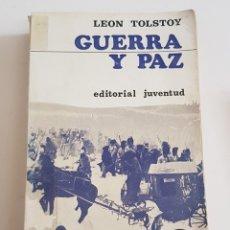 Libros de segunda mano: GUERRA Y PAZ - LEON TOLSTOY - EDITORIAL JUVENTUD - TDK43. Lote 175870903