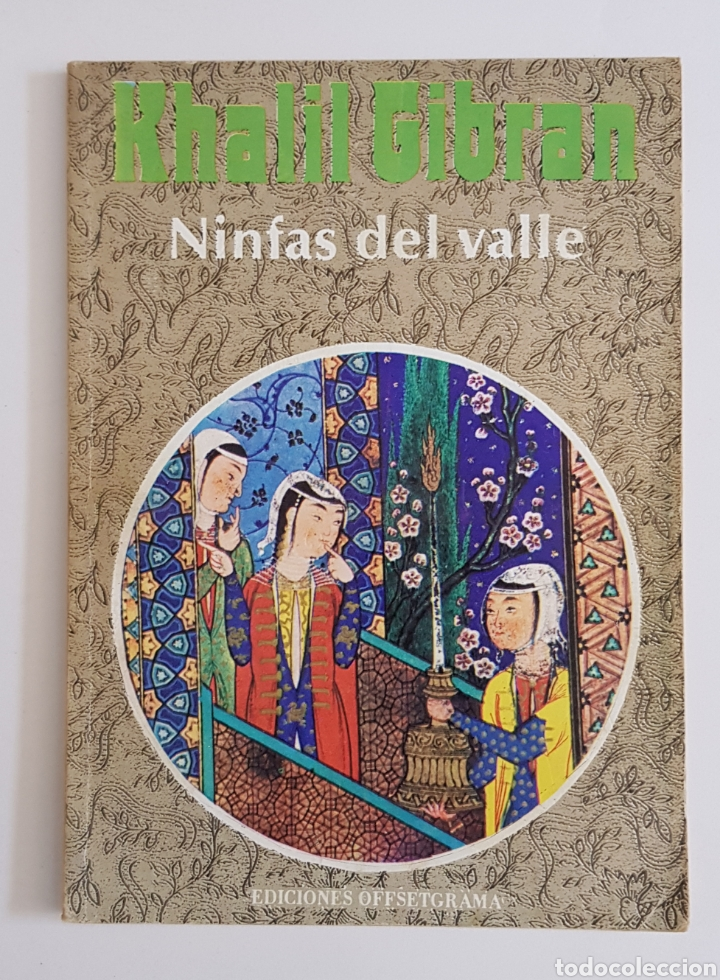 NINFAS DEL VALLE. KHALIL GIBRAN. COLECCION ZODIACO, - TDK19 (Libros de Segunda Mano (posteriores a 1936) - Literatura - Narrativa - Otros)