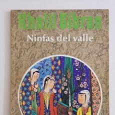 Libros de segunda mano: NINFAS DEL VALLE. KHALIL GIBRAN. COLECCION ZODIACO, - TDK19. Lote 175874322