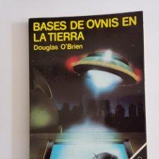 Libros de segunda mano: BASES DE OVNIS EN LA TIERRA - DOUGLAS O'BRIEN - TDK19. Lote 175874363