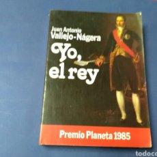 Libros de segunda mano: YO , EL REY . JUAN ANTONIO VALLEJO-NÁGERA PREMIO PLANETA 1985 .. Lote 175962737