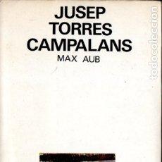 Libros de segunda mano: MAX AUB : JUSEP TORRES CAMPALANS (LUMEN, 1970). Lote 176130749