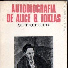 Libros de segunda mano: GERTRUDE STEIN : AUTOBIOGRAFÍA DE ALICE TOKLAS (LUMEN, 1967) . Lote 176131267
