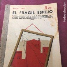 Libros de segunda mano: EL FRÁGIL ESPEJO - NOVELA COMPLETA. Lote 176160295