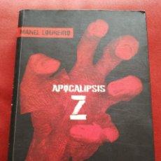 Libros de segunda mano: APOCALIPSIS Z (MANEL LOUREIRO) DOLMEN EDITORIAL. Lote 176254714