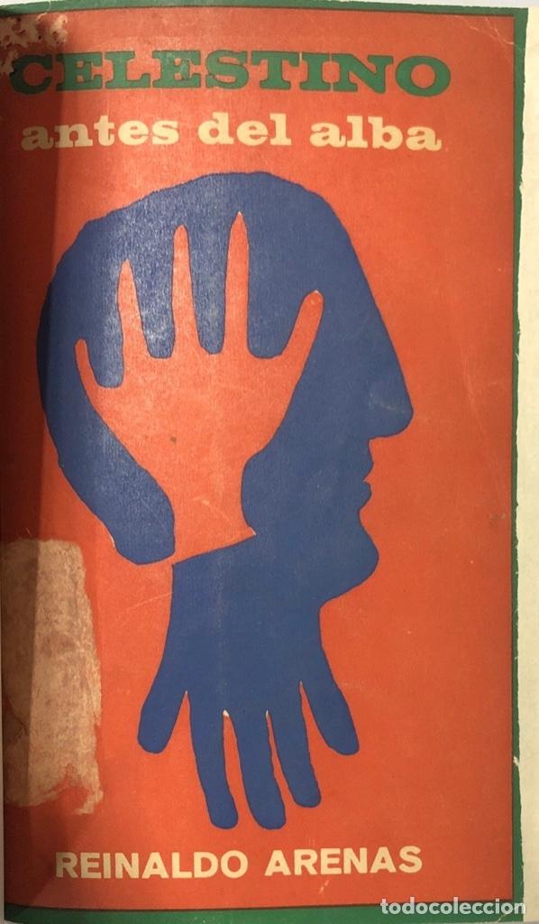 Libros de segunda mano: CELESTINO ANTES DEL ALBA. REINALDO ARENAS. EDICIONES UNION. LA HABANA, 1967. MUY BUEN ESTADO. - Foto 3 - 176325785