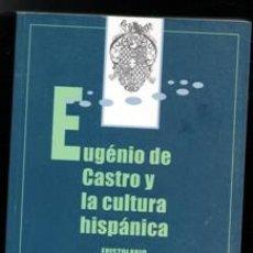 Libros de segunda mano: EUGENIO DE CASTRO Y LA CULTURA HISPÁNICA. EPISTOLARIO 1877-1943. Lote 176357674