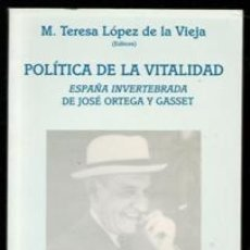 Libros de segunda mano: POLÍTICA DE LA VITALIDAD, M. TERESA LÓPEZ DE LA VIEJA. Lote 176358032