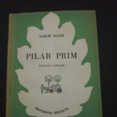 Libros de segunda mano: NARCIS OLLER, PILAR PRIM, TERCERA EDICIÓ 1947 SELECTA 13. Lote 176393579