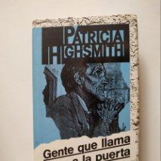 Libros de segunda mano: GENTE QUE LLAMA A LA PUERTA, PATRICIA HIGHSMITH, CIRCULO DE LECTORES, AÑO 1988, 359 PGNS, TAPA DURA. Lote 176456789