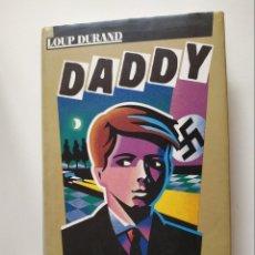 Libros de segunda mano: DADDY, LOUP DURAND, CIRCULO DE LECTORES, AÑO 1989, 398 PAGINAS, TAPA DURA. Lote 176457504