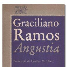 Libros de segunda mano: RAMOS (GRACILIANO).– ANGUSTIA. EDICIONES ALFAGUARA, COLECCIÓN LITERATURA, 1978. Lote 176525895