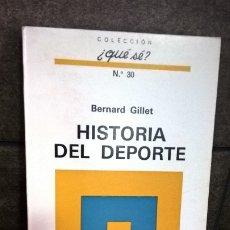Libros de segunda mano: HISTORIA DEL DEPORTE. BERNARD GILLET. OIKOS-TAU 1971. COLECCION ¿QUE SE? Nº 30.. Lote 176546363