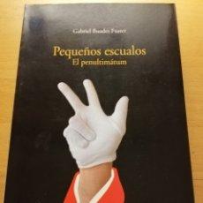 Libros de segunda mano: PEQUEÑOS ESCUALOS. EL PENULTIMÁTUM (GABRIEL BUADES FUSTER). Lote 176553997