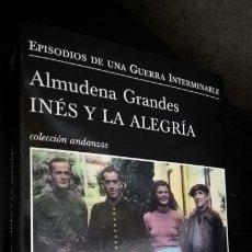 Libros de segunda mano: INES Y LA ALEGRIA. ALMUDENA GRANDES. EPISODIOS DE UNA GUERRA INTERMINABLE. TUSQUETS 2010.. Lote 176575954