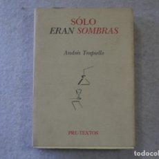 Libros de segunda mano: SÓLO ERAN SOMBRAS - ANDRÉS TRAPIELLO - 1997. Lote 176677842