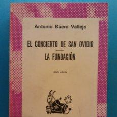 Libri di seconda mano: EL CONCIERTO DE SAN OVIDIO. LA FUNDACIÓN. ANTONIO BUERO VALLEJO. EDITORIAL ESPASA CALPE. Lote 176729860