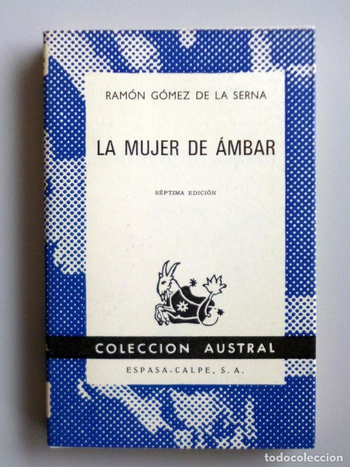 RAMÓN GÓMEZ DE LA SERNA // LA MUJER DE ÁMBAR // COLECCIÓN AUSTRAL // 1968 (Libros de Segunda Mano (posteriores a 1936) - Literatura - Narrativa - Otros)