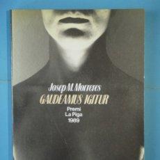 Libros de segunda mano: GAUDEAMUS IGITUR - JOSEP M. MORRERES - PREMI LA PIGA 1989 - PORTIC, 1990, 1ª EDICIO (EN BON ESTAT). Lote 176823069