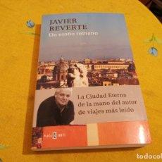 Libros de segunda mano: MAGNÍFICO TOMO JAVIER REVERTE UN OTOÑO ROMANO PLAZA & JANES 2014 IMPECABLE ESTADO. Lote 176921684