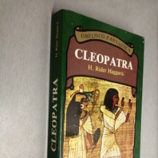 Libros de segunda mano: CLEOPATRA / H. RIDER HAGGARD / OBELISCO FANTÁSTICA 1ª EDICIÓN 1987. Lote 176926055