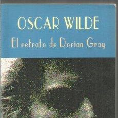 Libros de segunda mano: OSCAR WILDE. EL RETATO DE DORIAN GRAY. VALDEMAR. EL CLUB DIOGENES. Lote 176979530