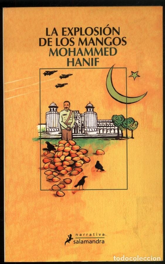 LA EXPLOSION DE LOS MANGOS.- MOHAMMED ANIF (Libros de Segunda Mano (posteriores a 1936) - Literatura - Narrativa - Otros)