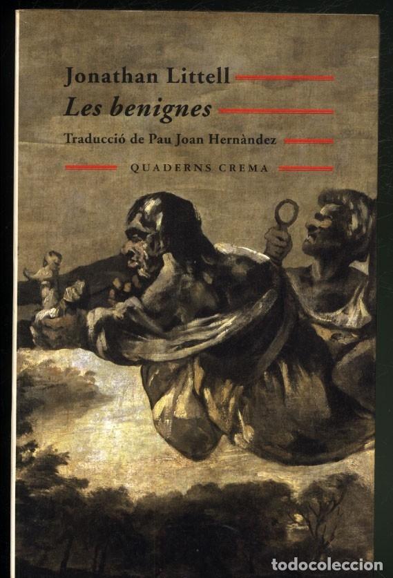 LES BENIGNES .- JONATHAN LITTELL (Libros de Segunda Mano (posteriores a 1936) - Literatura - Narrativa - Otros)