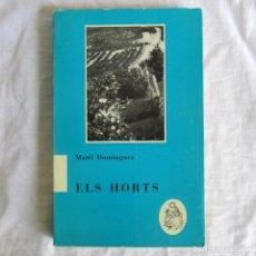 Libros de segunda mano: ELS HORTS, MARTÍ DOMINGUEZ, 1972, NOVELA EN VALENCIANO. Lote 177038707