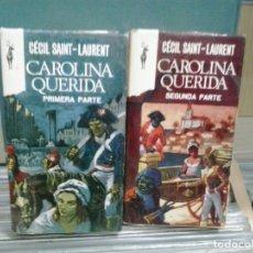 Libros de segunda mano: LMV - CAROLINA QUERIDA, 1ª Y 2ª PARTE. CÉCIL SAINT-LAURENT. Lote 177087987