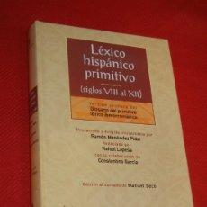 Libros de segunda mano: LEXICO HISPANICO PRIMITIVO (SIGLOS VIII AL XII) - RAMON MENENDEZ PIDAL, RAFAEL LAPESA 2003. Lote 177132718