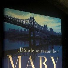 Libros de segunda mano: ¿DONDE TE ESCONDES?. MARY HIGGINS CLARK. PLAZA JANES PRIMERA EDICION 2009.. Lote 177143080