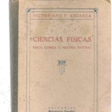 Libros de segunda mano: CIENCIAS FÍSICAS. FÍSICA, QUÍMICA E HISTORIA NATURAL. V. F. ASCARZA. MAGISTERIO ESPAÑOL, 1931. (Z/32. Lote 177185335