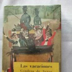Libros de segunda mano: LAS VACACIONES - CONDESA DE SEGUR - EDITORIAL MOLINO, AÑO 1961. Lote 177238803
