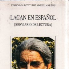 Libros de segunda mano: LACAN EN ESPAÑOL. BREVIARIO DE LECTURA. IGNACIO GARATE Y JOSE MIGUEL MARINAS. 2003.. Lote 177250062