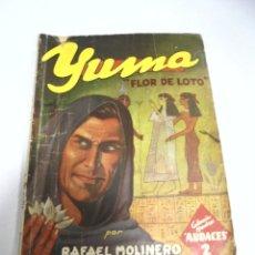 Libros de segunda mano: YUMA. LA FLOR DE LOTO. RAFAEL MOLINERO. COLECCION HOMBRES AUDACES. Lote 177269585