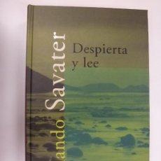 Libros de segunda mano: DESPIERTA Y LEE. FERNANDO SAVATER. ALFAGUARA. TAPA DURA. . Lote 177269587