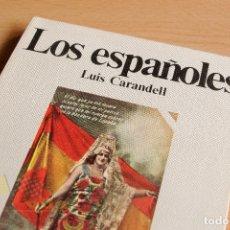 Libros de segunda mano: LOS ESPAÑOLES - LUIS CARANDELL - 1971. Lote 177271007