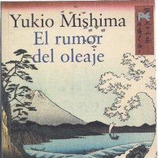 Livres d'occasion: YUKIO MISHIMA : EL RUMOR DEL OLEAJE. (TRADUCCION Y NOTAS DE KEIKO TAKAHASHI Y JORDI FIBLA, 2003). Lote 177311820