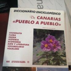 Libros de segunda mano: DICCIONARIO ENCICLOPÉDICO DE CANARIAS PUEBLO A PUEBLO CON DEDICATORIA Y AUTÓGRAFO . Lote 177319692