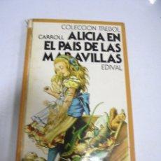 Libros de segunda mano: ALICIA EN EL PAIS DE LAS MARAVILLAS. LEWIS CARROLL. EDIVAL EDICIONES. 1978. Lote 177338202